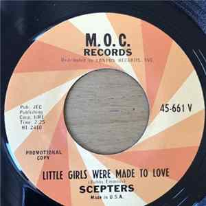 The Scepters - Little Girls Were Made To Love / Love You Baby All The Time à Télécharger Gratuitement