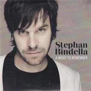 Stephan Bindella - A Night To Remember à Télécharger Gratuitement
