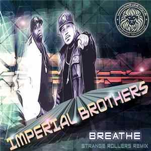 Imperial Brothers - Breathe (Strange Rollers Remix) à Télécharger Gratuitement