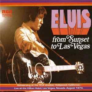 Elvis Presley - From Sunset To Las Vegas à Télécharger Gratuitement